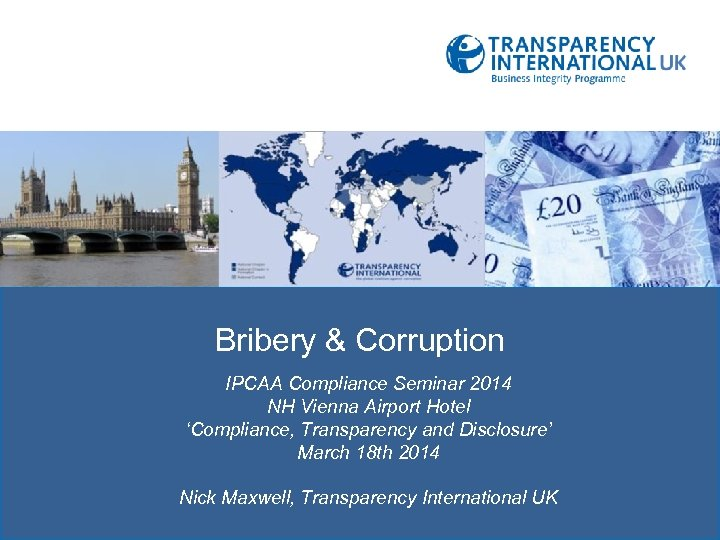 TRAC: TRANSPRENCY IN REPORTING OF Bribery & Corruption IPCAA Compliance Seminar 2014 NH Vienna