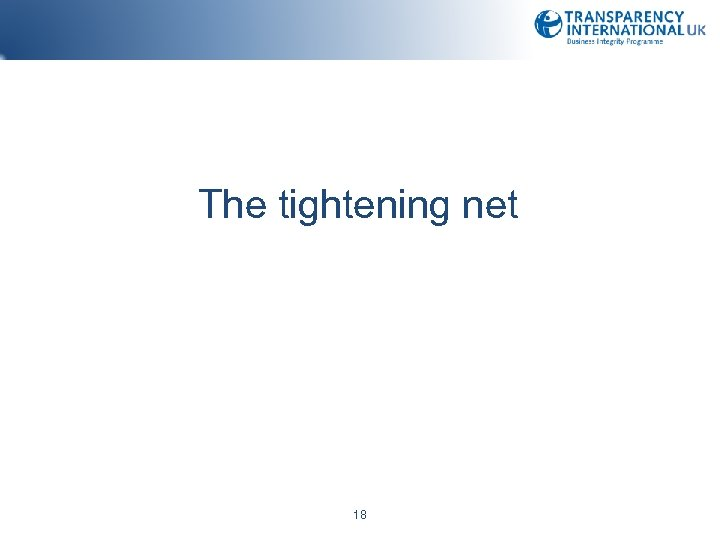 The tightening net 18