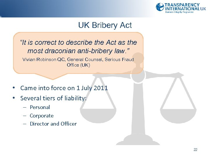 "UK Bribery Act ""It is correct to describe the Act as the most draconian"