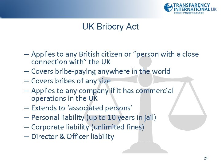 "UK Bribery Act – Applies to any British citizen or ""person with a close"