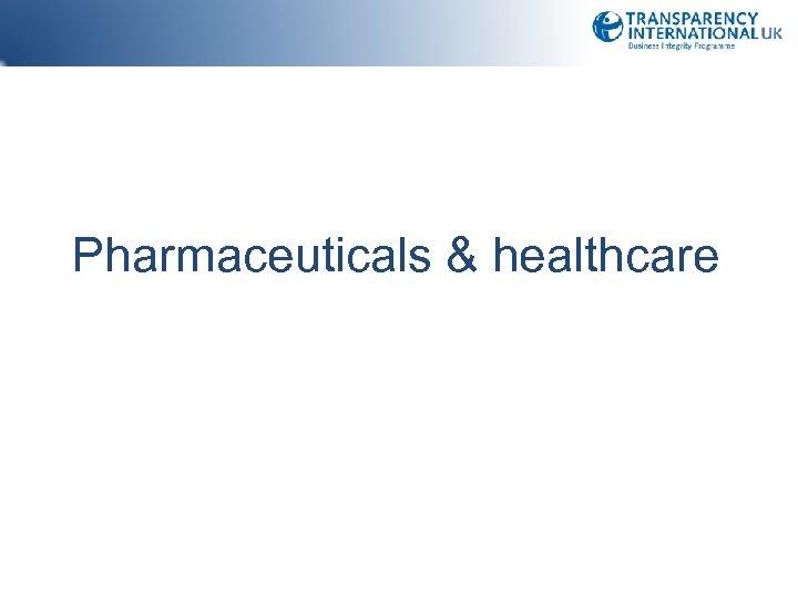 Pharmaceuticals & healthcare