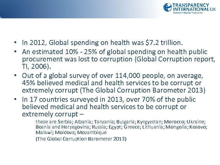 • In 2012, Global spending on health was $7. 2 trillion. • An