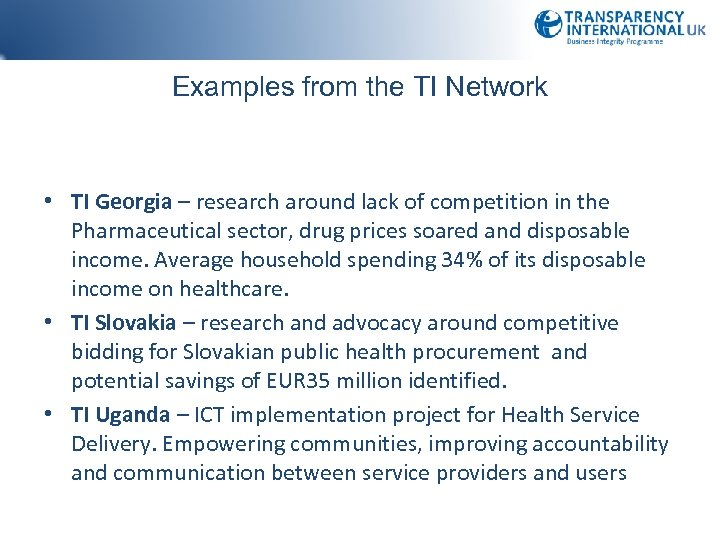 Examples from the TI Network • TI Georgia – research around lack of competition