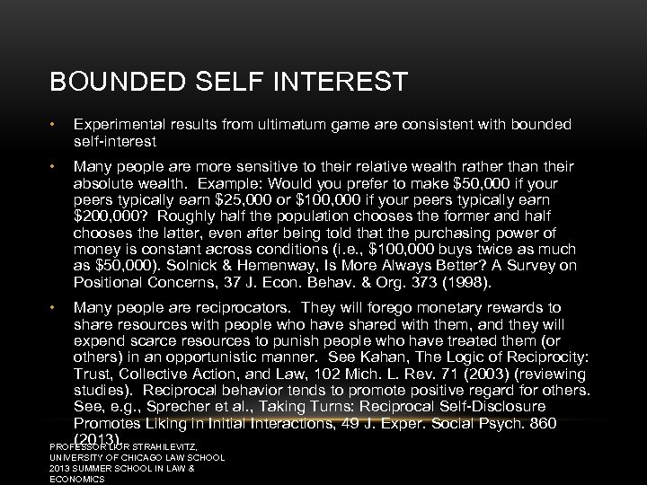BOUNDED SELF INTEREST • Experimental results from ultimatum game are consistent with bounded self-interest