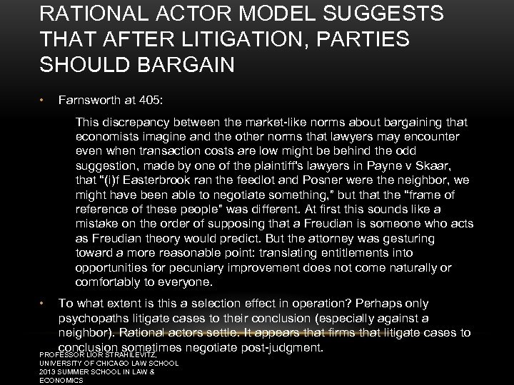 RATIONAL ACTOR MODEL SUGGESTS THAT AFTER LITIGATION, PARTIES SHOULD BARGAIN • Farnsworth at 405: