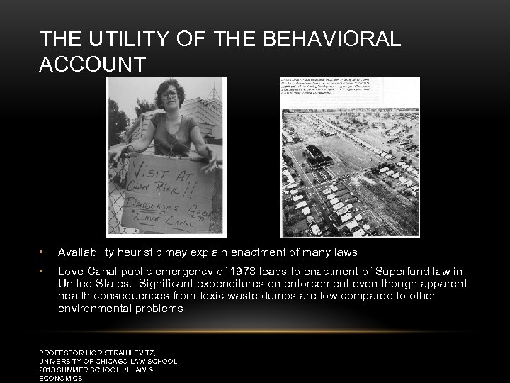 THE UTILITY OF THE BEHAVIORAL ACCOUNT • Availability heuristic may explain enactment of many