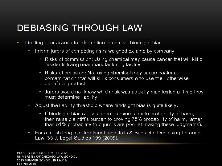 DEBIASING THROUGH LAW • Limiting juror access to information to combat hindsight bias •