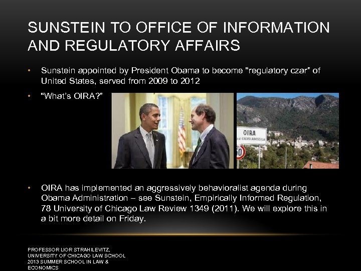 SUNSTEIN TO OFFICE OF INFORMATION AND REGULATORY AFFAIRS • Sunstein appointed by President Obama