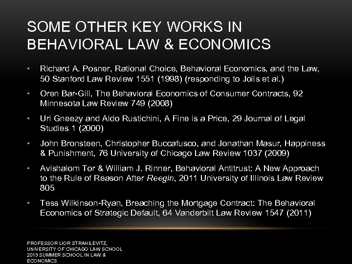 SOME OTHER KEY WORKS IN BEHAVIORAL LAW & ECONOMICS • Richard A. Posner, Rational