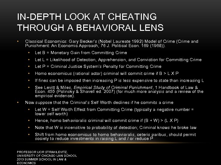 IN-DEPTH LOOK AT CHEATING THROUGH A BEHAVIORAL LENS • Classical Economics: Gary Becker's (Nobel