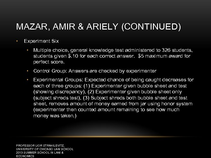 MAZAR, AMIR & ARIELY (CONTINUED) • Experiment Six • Multiple choice, general knowledge test