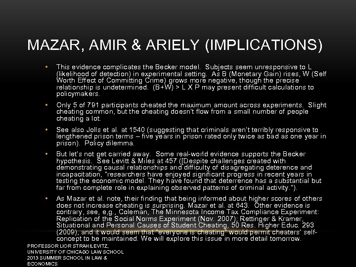 MAZAR, AMIR & ARIELY (IMPLICATIONS) • This evidence complicates the Becker model. Subjects seem