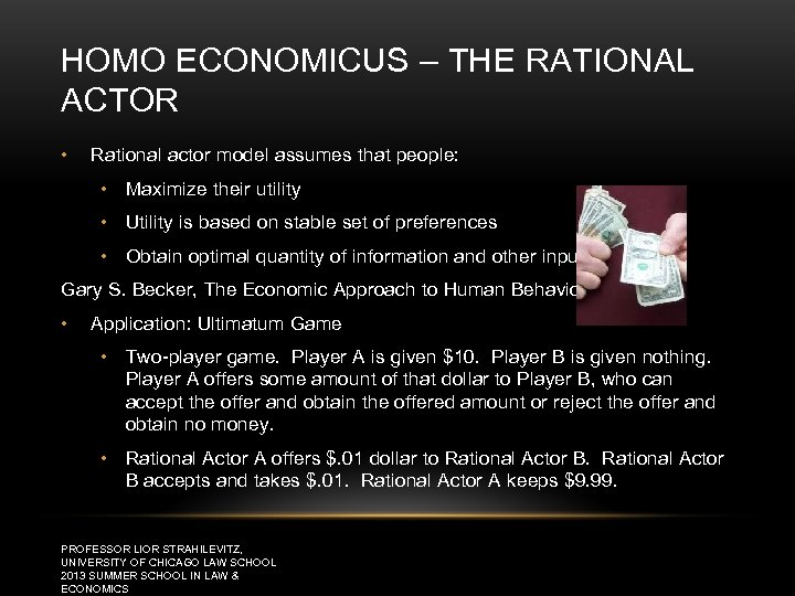 HOMO ECONOMICUS – THE RATIONAL ACTOR • Rational actor model assumes that people: •