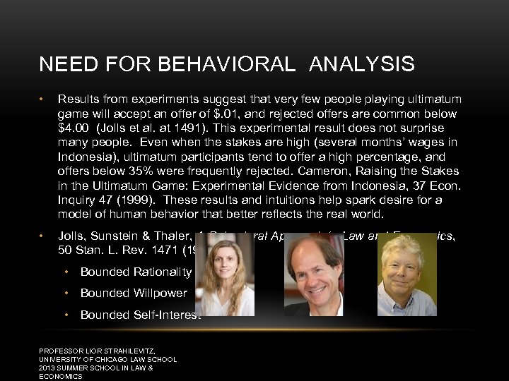 NEED FOR BEHAVIORAL ANALYSIS • Results from experiments suggest that very few people playing