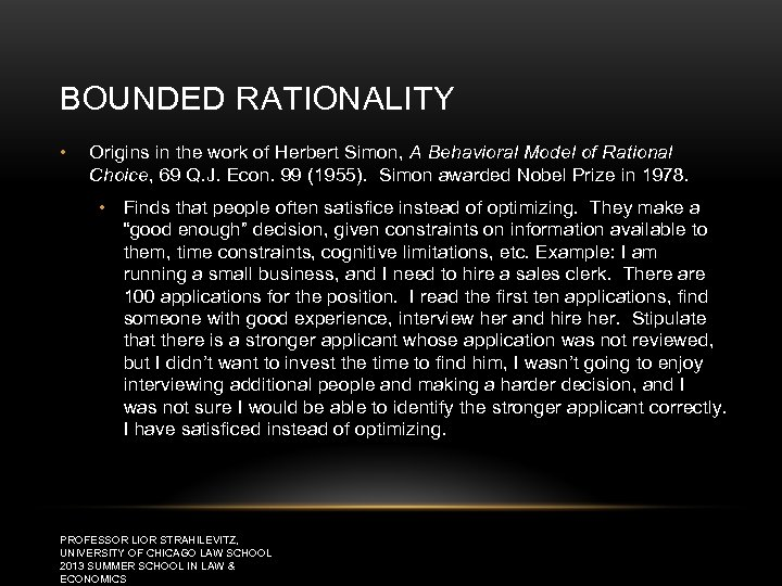 BOUNDED RATIONALITY • Origins in the work of Herbert Simon, A Behavioral Model of