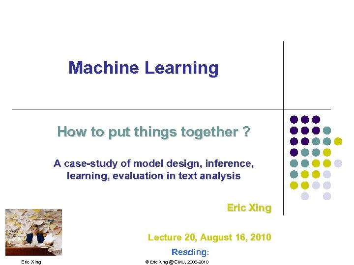 Machine Learning How to put things together ? A case-study of model design, inference,