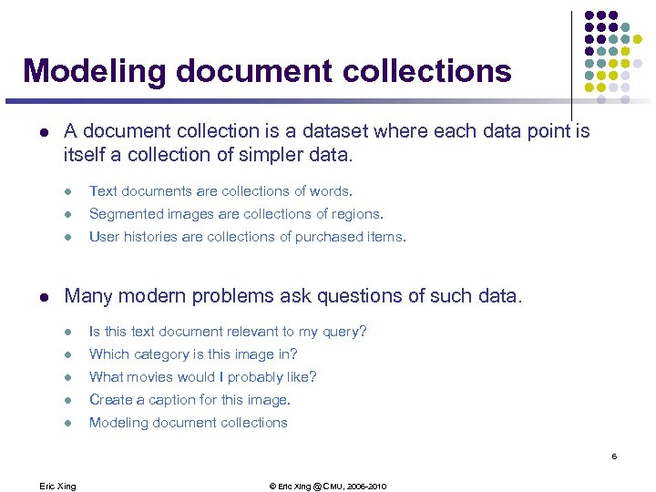 Modeling document collections l A document collection is a dataset where each data point