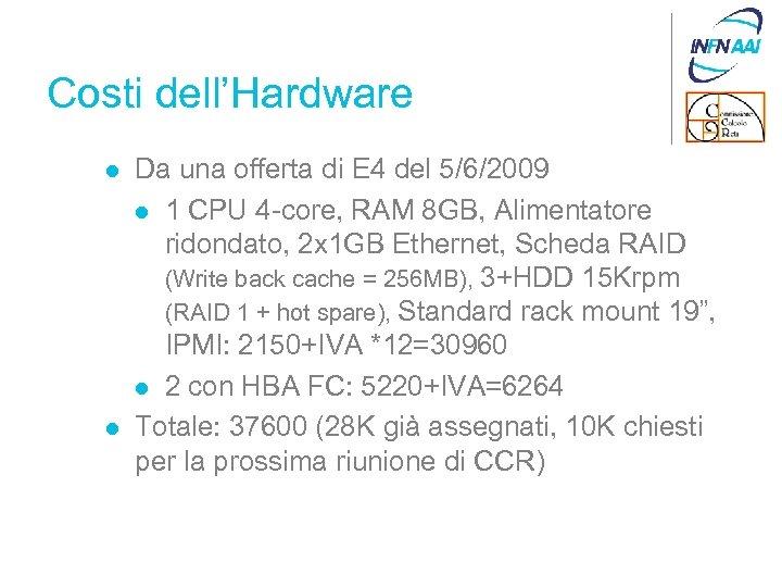 Costi dell'Hardware l l Da una offerta di E 4 del 5/6/2009 l 1