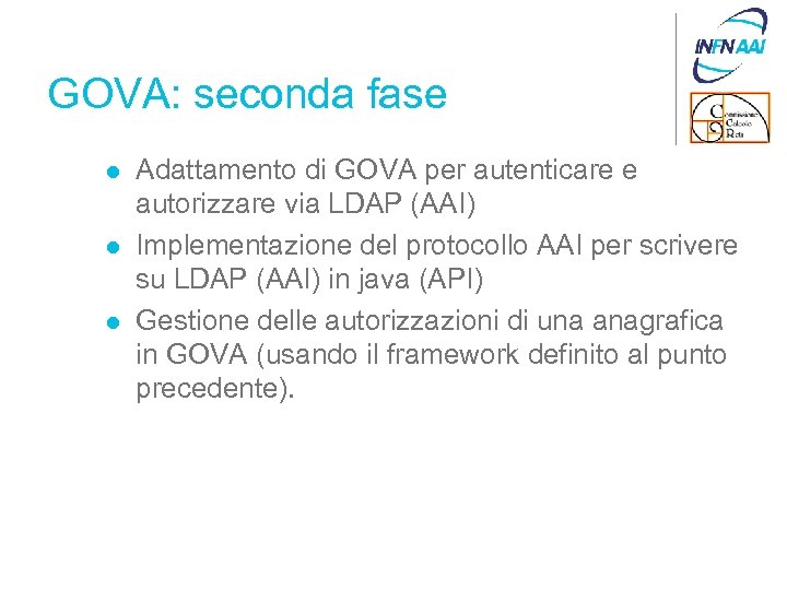 GOVA: seconda fase l l l Adattamento di GOVA per autenticare e autorizzare via