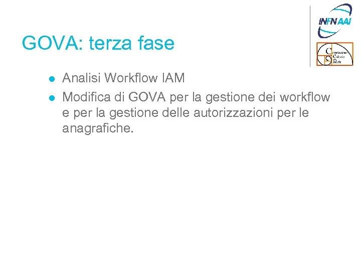 GOVA: terza fase l l Analisi Workflow IAM Modifica di GOVA per la gestione