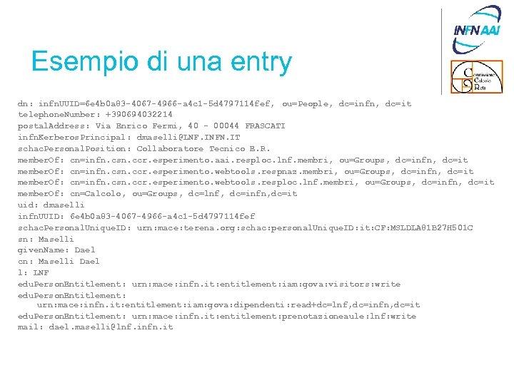 Esempio di una entry dn: infn. UUID=6 e 4 b 0 a 83 -4067