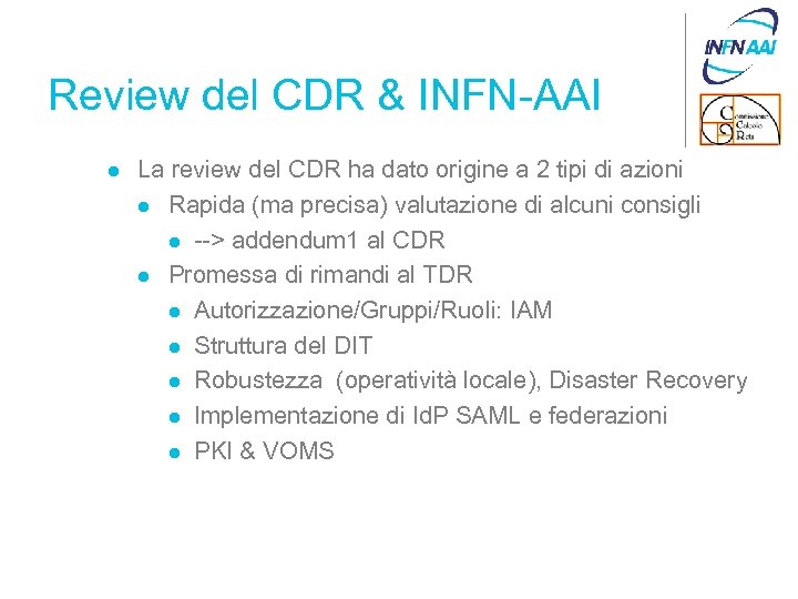 Review del CDR & INFN-AAI l La review del CDR ha dato origine a