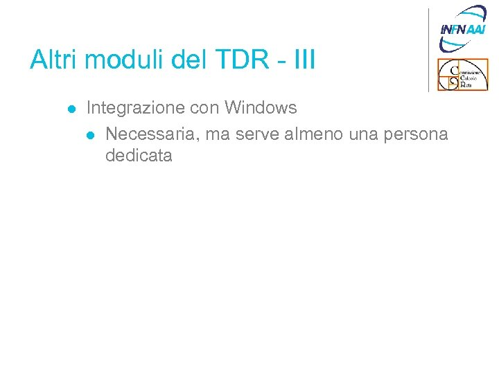 Altri moduli del TDR - III l Integrazione con Windows l Necessaria, ma serve