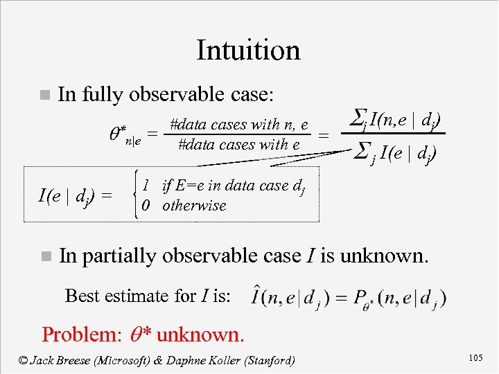Intuition n In fully observable case: #data cases with n, e n|e = #data
