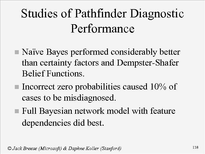 Studies of Pathfinder Diagnostic Performance Naïve Bayes performed considerably better than certainty factors and