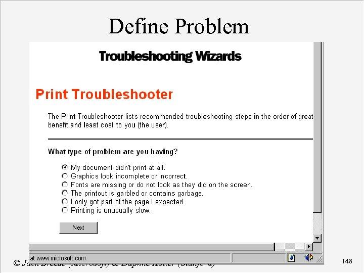 Define Problem © Jack Breese (Microsoft) & Daphne Koller (Stanford) 148