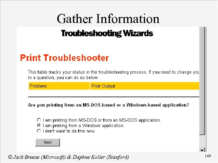 Gather Information © Jack Breese (Microsoft) & Daphne Koller (Stanford) 149
