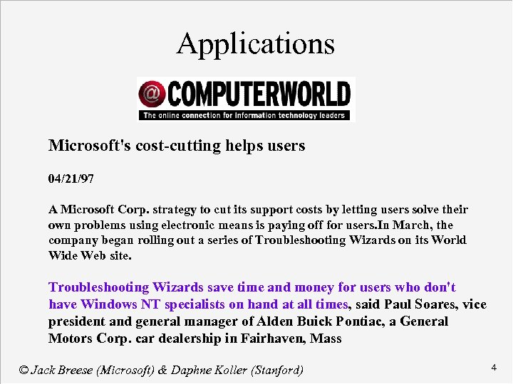 Applications Microsoft's cost-cutting helps users 04/21/97 A Microsoft Corp. strategy to cut its support