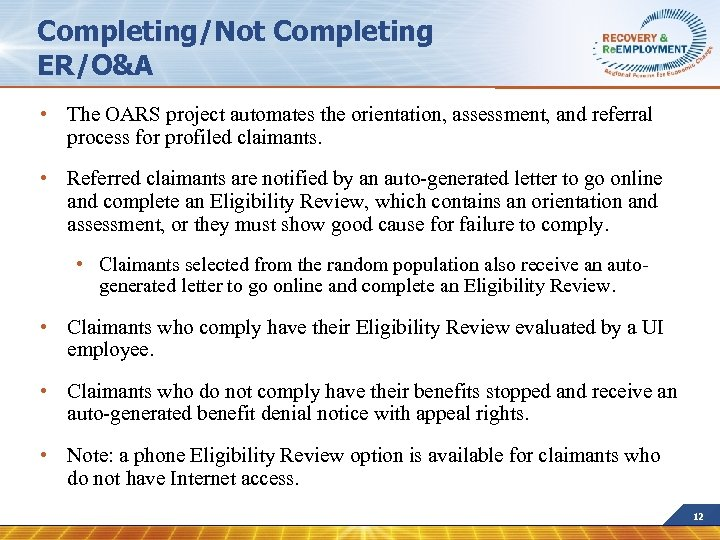 Completing/Not Completing ER/O&A • The OARS project automates the orientation, assessment, and referral process