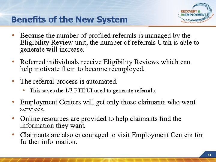 Benefits of the New System • Because the number of profiled referrals is managed