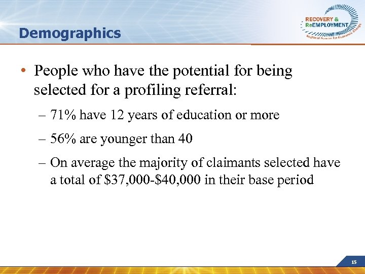 Demographics • People who have the potential for being selected for a profiling referral: