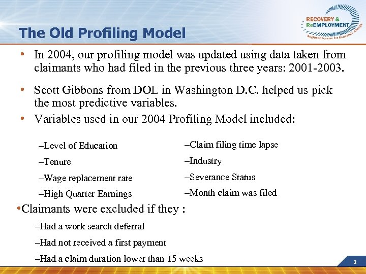 The Old Profiling Model • In 2004, our profiling model was updated using data