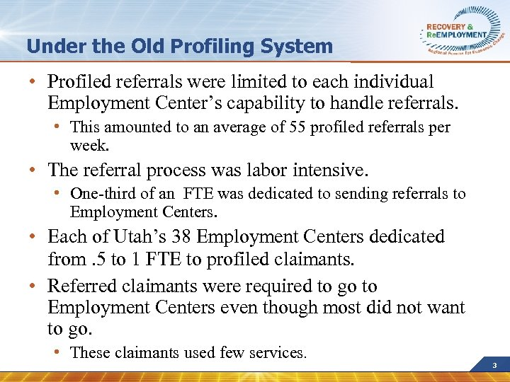 Under the Old Profiling System • Profiled referrals were limited to each individual Employment