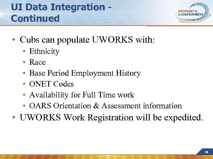 UI Data Integration Continued • Cubs can populate UWORKS with: • • • Ethnicity
