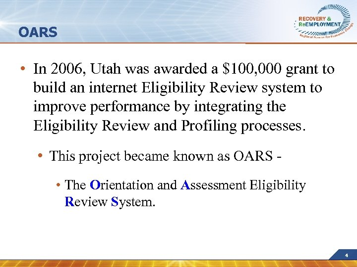 OARS • In 2006, Utah was awarded a $100, 000 grant to build an