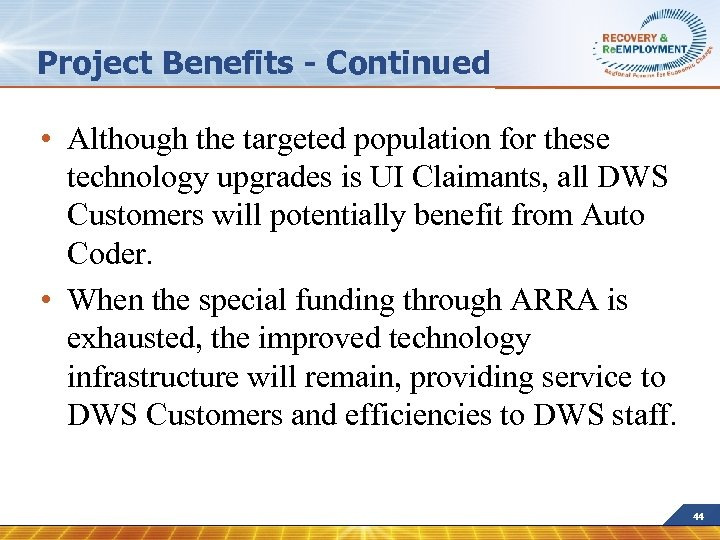 Project Benefits - Continued • Although the targeted population for these technology upgrades is