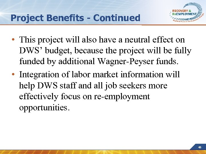 Project Benefits - Continued • This project will also have a neutral effect on