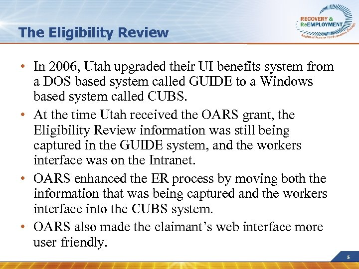 The Eligibility Review • In 2006, Utah upgraded their UI benefits system from a