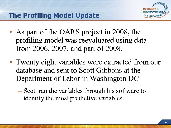 The Profiling Model Update • As part of the OARS project in 2008, the