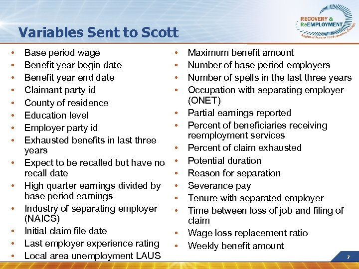 Variables Sent to Scott • • • • Base period wage Benefit year begin