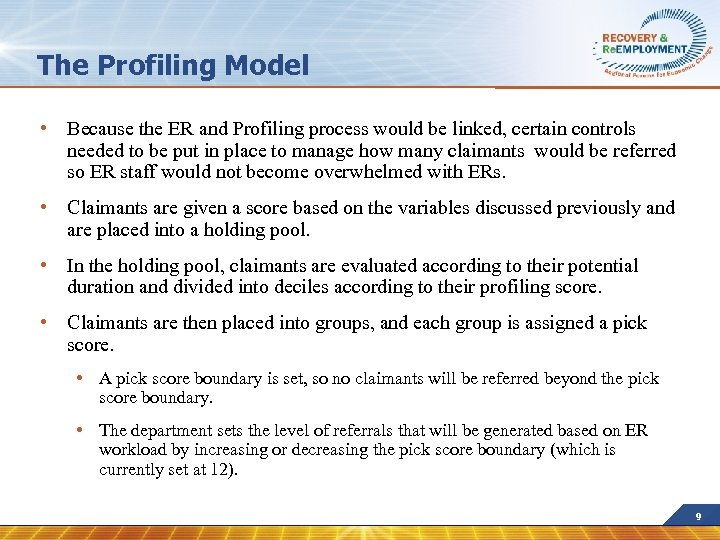 The Profiling Model • Because the ER and Profiling process would be linked, certain