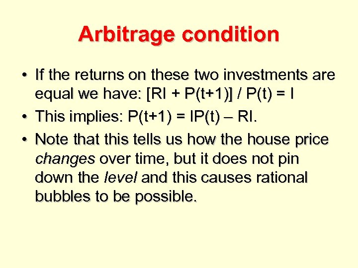 Arbitrage condition • If the returns on these two investments are equal we have: