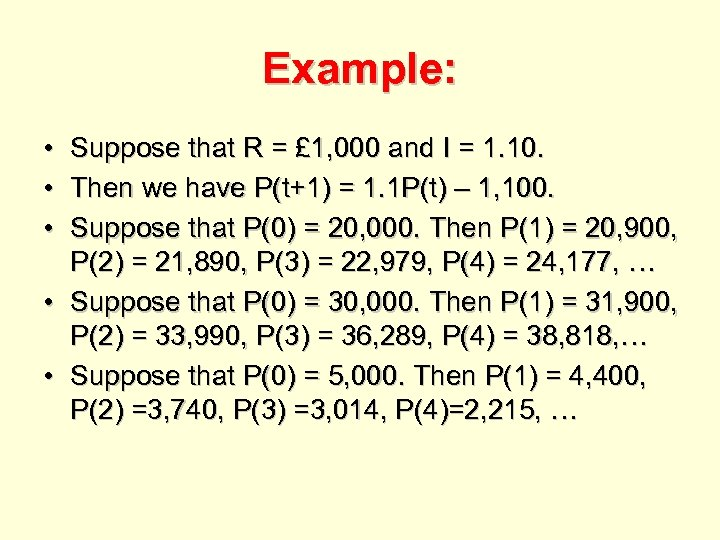 Example: • Suppose that R = £ 1, 000 and I = 1. 10.