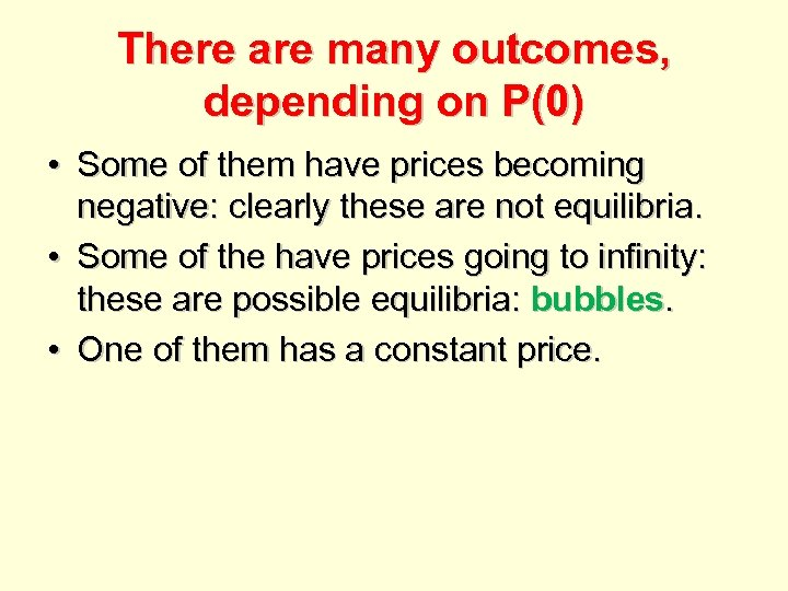 There are many outcomes, depending on P(0) • Some of them have prices becoming