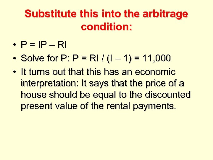 Substitute this into the arbitrage condition: • • • P = IP – RI
