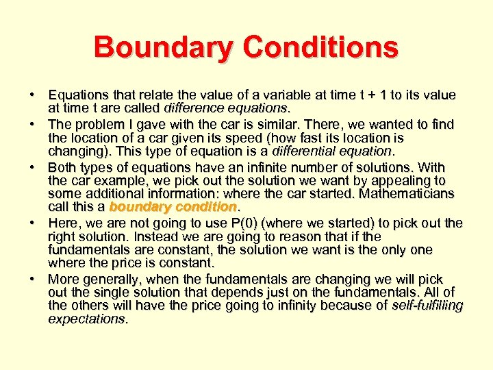Boundary Conditions • Equations that relate the value of a variable at time t